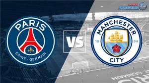 تعرف على موعد والقناة الناقلة مباراة باريس سان جيرمان و مانشستر سيتي في دوري أبطال أوروبا